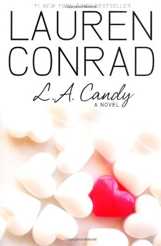 Download By Lauren Conrad - L.A. Candy (L.A. Candy Novels (Quality)) (1st Edition) (12.2.2009) ebook
