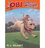img - for [ Obi: Gerbil on a Mission ] By Delaney, Michael ( Author ) [ 2012 ) [ Hardcover ] book / textbook / text book