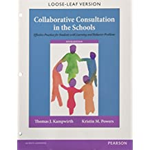 Collaborative Consultation in the Schools: Effective Practices for Students with Learning and Behavior Problems...