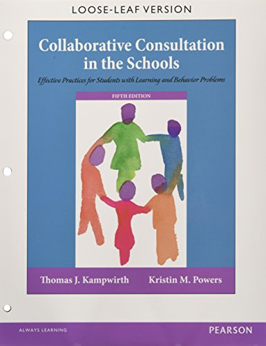 Collaborative Consultation in the Schools: Effective Practices for Students with Learning and Behavior Problems, Enhanced Pearson eText with Loose-Leaf Version -- Access Card Package (5th Edition)