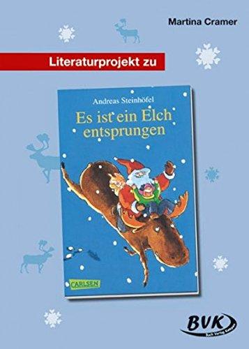 Literaturprojekt Es ist ein Elch entsprungen