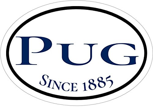 WickedGoodz Oval Vinyl Since 1885 Pug Decal Dog Bumper Sticker Perfect Pugs Owners Gift