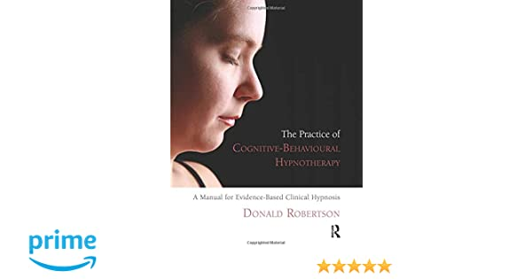 Amazon The Practice Of Cognitive Behavioural Hypnotherapy