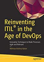 Reinventing ITIL® in the Age of DevOps: Innovative Techniques to Make Processes Agile and Relevant Front Cover