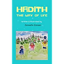 HADITH, THE WAY OF LIFE: (Islamic books for kids)