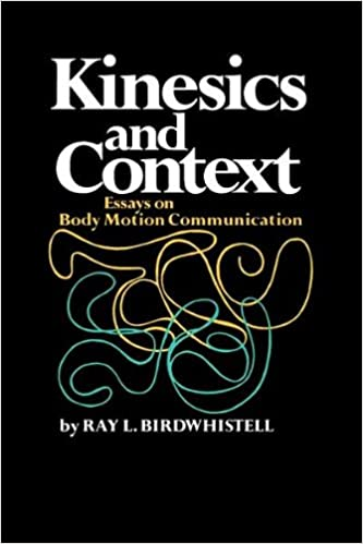 kinesics and context essays on body motion communication conduct  kinesics and context essays on body motion communication conduct and communication amazon co uk ray birdwhistell 9780812210125 books