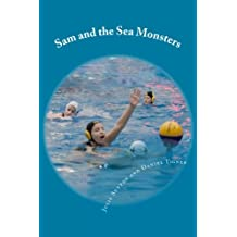 Sam and the Sea Monsters: A Water Polo Story