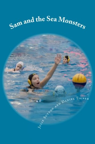 Sam and the Sea Monsters: A Water Polo Story ebook