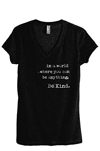Thread Tank in A World Where You Can Be Anything Be Kind Women's Fashion Relaxed V-Neck T-Shirt Tee Heather Black 2X-Large