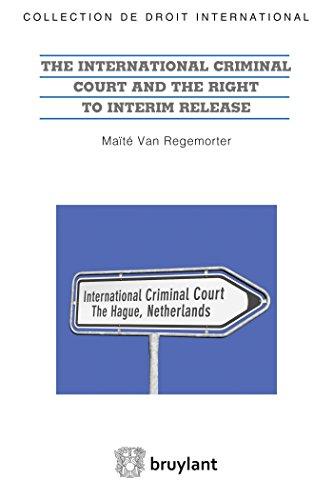 The International Criminal Court and the Right to Interim Release: The right to liberty and the ICC (LSB. DR.INT.ECO) por Van Regemorter, Maïté