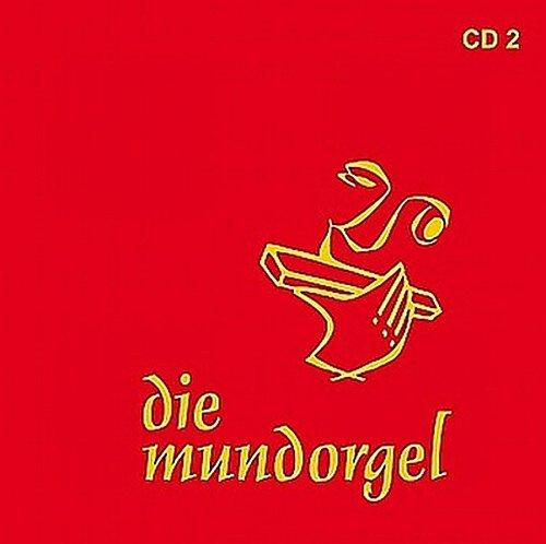 Die Mundorgel II - Die zweite Cd: 19 Lieder: Frere Jacues - Der Mond ist aufgegangen - Lobet und preiset, ihr Völker - Hallelu - O Herr, wir rufen all ... Pfingsten - Die Affen rasen durch den Wald.