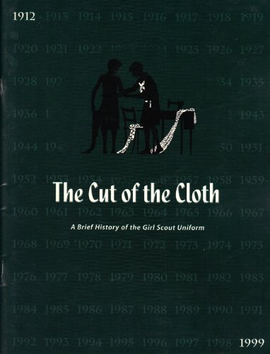 The Cut of the Cloth: A Brief History of the Girl Scout Uniform From 1912 to 1999