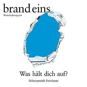 brand eins audio: Freiräume Audiomagazin