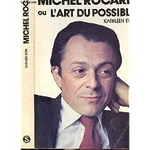 Michel Rocard ou l'Art du possible