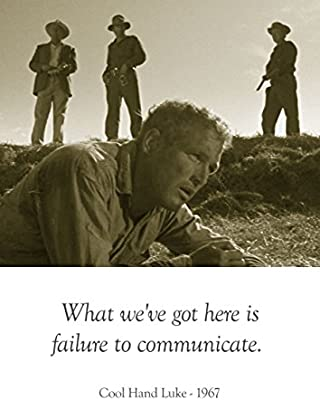 What Weve Got Here Is Failure To Communicate Cool Hand Luke Top