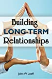 Building Long Term Relationships, John Loeff, 1605948292