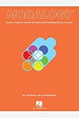 Modalogy: Scales, Modes & Chords - The Primordial Building Blocks of Music Paperback