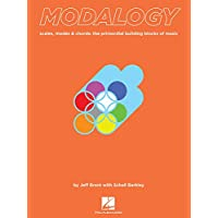 Modalogy: Scales, Modes & Chords - The Primordial Building Blocks of Music