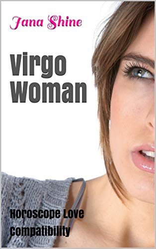 Virgo Woman: Horoscope Love Compatibility - Kindle edition