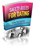 Dating Safety Rules: Safety Rules for Dating