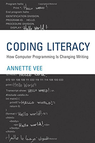 Coding Literacy: How Computer Programming is Changing Writing (Software Studies) by The MIT Press