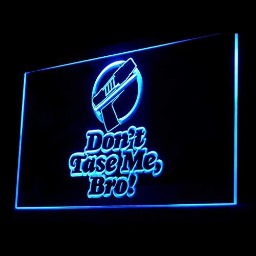120088 Don't Tase Me Bro Stun Gun Infamous Steel Display LED Light Sign