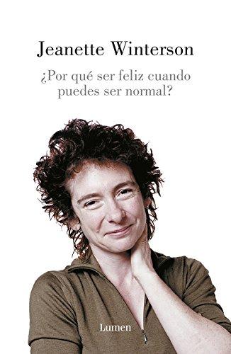 Por que ser feliz cuando puedes ser normal? / Why be happy when you could be normal? (Spanish Edition)