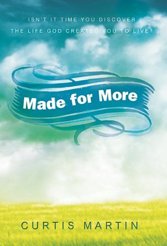 Made for More: Isn't it Time you Discover the Life God Created you to Live? PDF