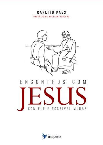 ENCONTROS COM JESUS COM ELE E POSSIVEL MUDAR