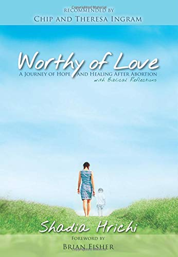 Download Worthy of Love: A Journey of Hope and Healing After Abortion ebook