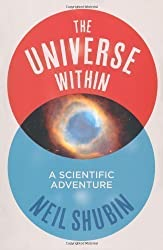 The Universe Within: A Scientific Adventure by Shubin, Neil (2013)