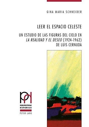 Leer el espacio celeste: Un estudio de las figuras del cielo en «La realidad y el deseo» (1924-1962) de Luis Cernuda (Perspectivas Hispánicas) (Spanish Edition)