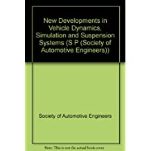 New Developments in Vehicle Dynamics, Simulation, and Suspension Systems