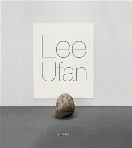 Lee Ufan : Catalogue d'exposition, Arles, le Capitole, Chapelle Saint-Laurent, 1er juillet-22 septembre - Saint Chapelle