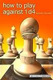 How To Play Against 1 D4-Richard Palliser