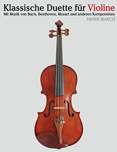 Klassische Duette für Violine Violine für Anfänger. Mit Musik von Bach, Beethoven, Mozart und anderen Komponisten  [Marcó, Javier] (Tapa Blanda)