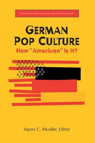 """Download German Pop Culture: How """"American"""" Is It? (Social History, Popular Culture, And Politics In Germany) pdf epub"""