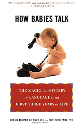 How Babies Talk: The Magic and Mystery of Language in the First Three Years of Life (Language Instinct)