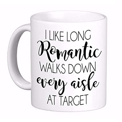 a4a714ab Image Unavailable. Image not available for. Color: I Like Long Romantic  Walks Down Every Aisle at Target.