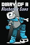 Diary Of A Blueberry Sans (Alternate Universe) (Volume 2)