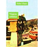 img - for [(VIAJERA CR NICA)] [Author: Hebe Uhart] published on (February, 2012) book / textbook / text book