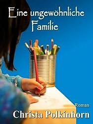 Eine ungewöhnliche Familie (Familienportrait, Band 1) (German Edition)