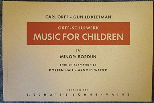Orff Schulwerk: Music For Children, Vol. IV : Minor Bordun
