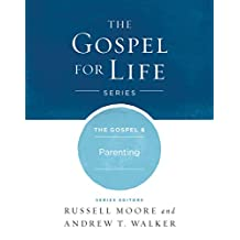 The The Gospel & Parenting (Gospel For Life)