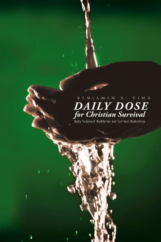 daily-dose-for-christian-survival-daily-scriptural-meditation-and-spiritual-medication
