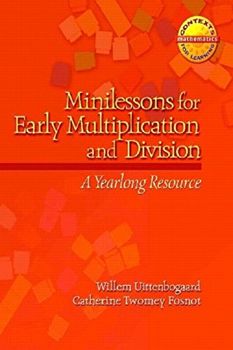 Minilessons for Early Multiplication and Division: A Yearlong Resource (Contexts for Learning Mathematics)