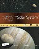The Solar System : The Cosmic Perspective, Fourth Edition, Bennett, Jeffrey O., 0321499743