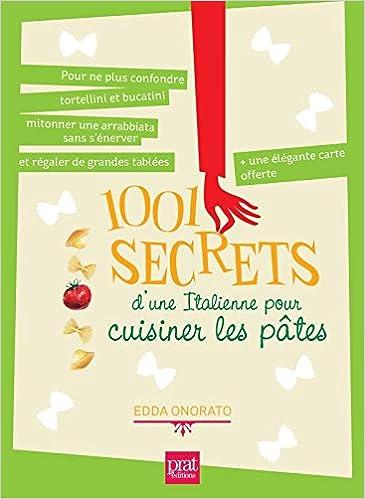 1001 Secrets D Une Italienne Pour Cuisiner Les Pates French
