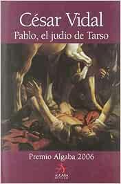 Pablo El Judio De Tarso (Biografías): Amazon.es: Vidal, César: Libros