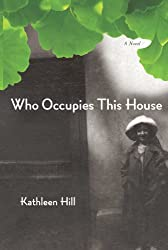 Who Occupies This House: A Novel